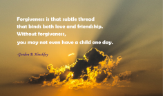 Forgiveness is that subtle thread