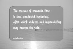 The essence of romantic love is that wonderful beginning